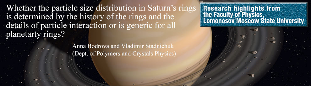 Physicists from MSU in collaboration with their colleagues from Univ. of Leicester (UK), Boston Univ. (USA), Univ. of Potsdam (Germany), Kyoto Univ. (Japan), and Univ. of Oulu (Finland) demonstrated that a power-law size distribution with large-size cutoff, as observed in Saturn's rings, is universal for systems where a balance between aggregation and disruptive collisions is steadily sustained.
